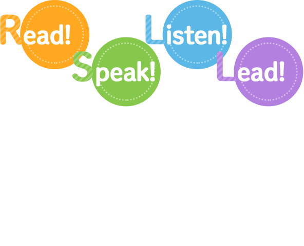Read!Speak!Listen!Lead!